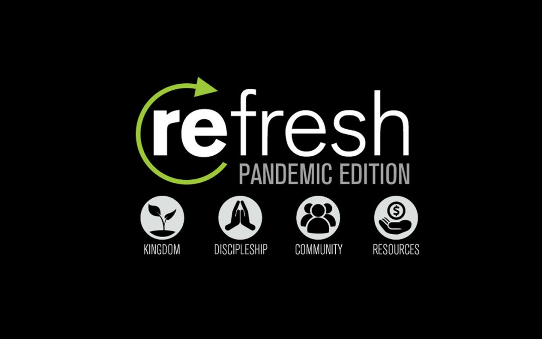 Refresh: Pandemic Edition – Part Two – Discipleship