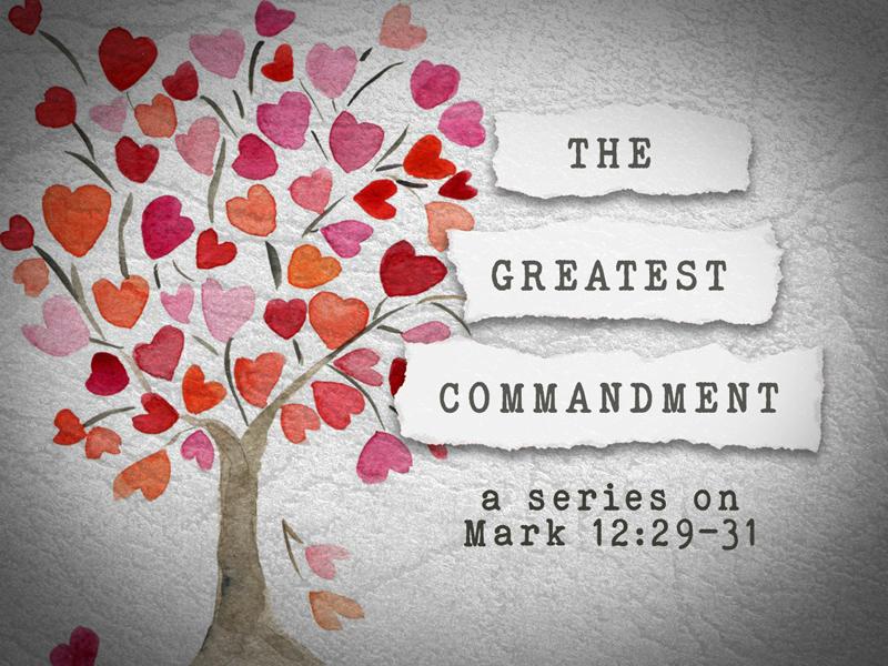 The Greatest Commandment